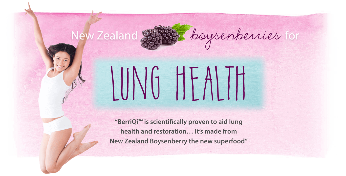 "New Zealand Boysenberries for Lung Health. ""BerriQi is scientifically proven to aid lung health and restoration… It's made from New Zealand Boysenberry the new superfood""."